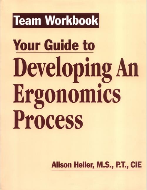 Team Workbook-Your Guide To Developing An Ergonomics Process book cover