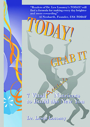 Today! Grab It 7 Vital Attitude Nutrients to Build the New You book cover
