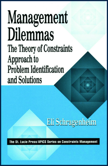 Management Dilemmas The Theory of Constraints Approach to Problem Identification and Solutions book cover