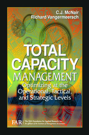 Total Capacity Management Optimizing at the Operational, Tactical, and Strategic Levels book cover
