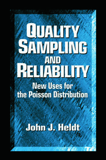 Quality Sampling and Reliability New Uses for the Poisson Distribution book cover