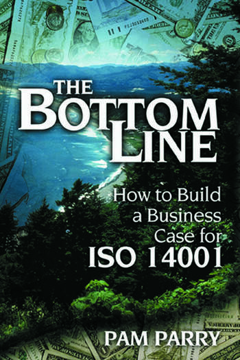 The Bottom Line How to Build a Business Case for ISO 14001 book cover