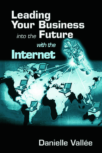 Leading Your Business into the Future with the Internet book cover