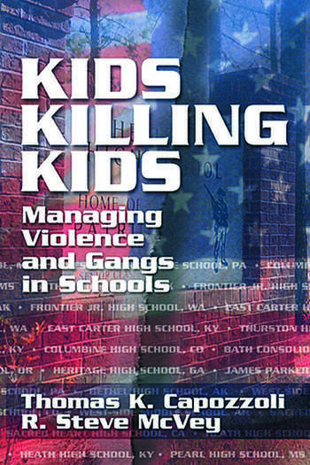 Kids Killing Kids Managing Violence and Gangs in Schools book cover
