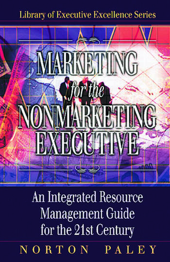 Marketing for the Nonmarketing Executive An Integrated Resource Management Guide for the 21st Century book cover