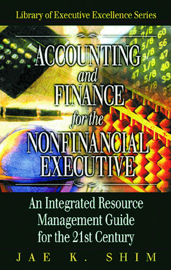 Accounting and Finance for the NonFinancial Executive An Integrated Resource Management Guide for the 21st Century book cover