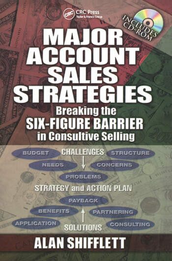 Major Account Sales Strategies Breaking the Six Figure Barrier in Consultive Selling book cover