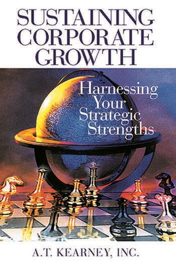 Sustaining Corporate Growth Harnessing Your Strategic Strengths book cover