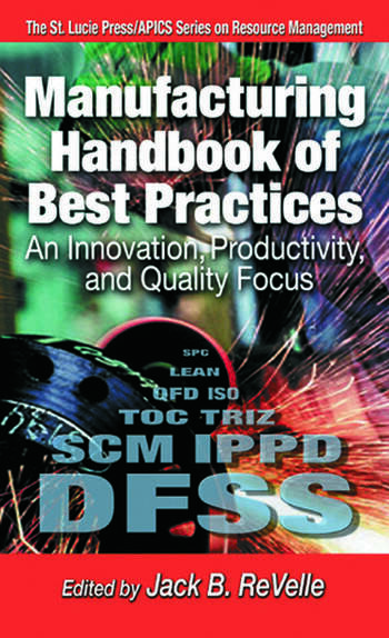 Manufacturing Handbook of Best Practices An Innovation, Productivity, and Quality Focus book cover