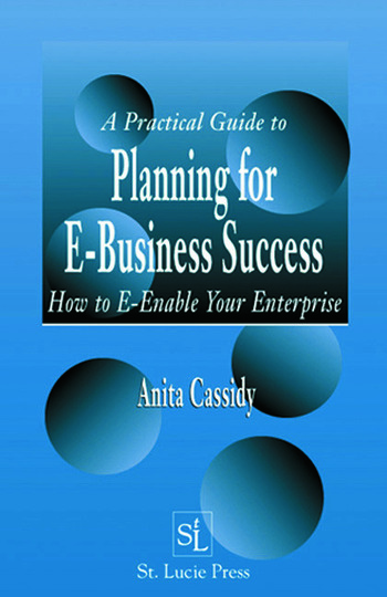 A Practical Guide to Planning for E-Business Success How to E-enable Your Enterprise book cover