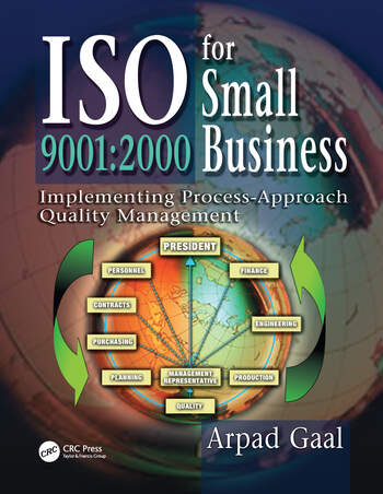 Iso 9001 2000 for Small Business: Implementing Process-Approach Quality Management book cover
