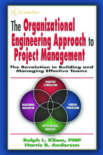 The Organizational Engineering Approach to Project Management The Revolution in Building and Managing Effective Teams book cover