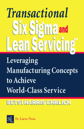 Transactional Six Sigma and Lean Servicing Leveraging Manufacturing Concepts to Achieve World-Class Service book cover