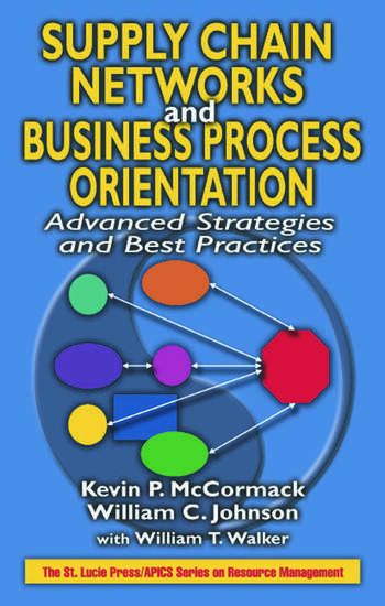Supply Chain Networks and Business Process Orientation Advanced Strategies and Best Practices book cover