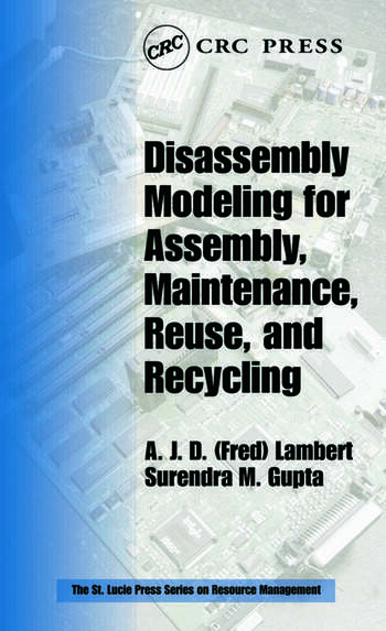Disassembly Modeling for Assembly, Maintenance, Reuse and Recycling book cover
