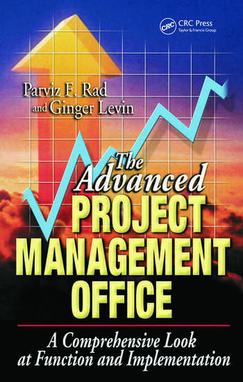 The Advanced Project Management Office A Comprehensive Look at Function and Implementation book cover