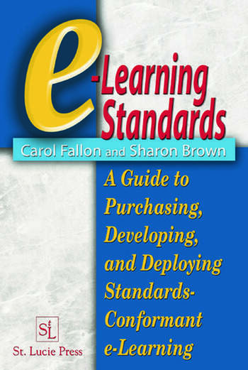 e-Learning Standards A Guide to Purchasing, Developing, and Deploying Standards-Conformant E-Learning book cover