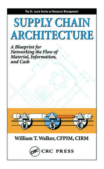 Supply chain architecture a blueprint for networking the flow of supply chain architecture a blueprint for networking the flow of material information and cash malvernweather Gallery
