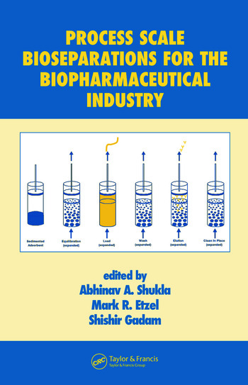 Process Scale Bioseparations for the Biopharmaceutical Industry book cover