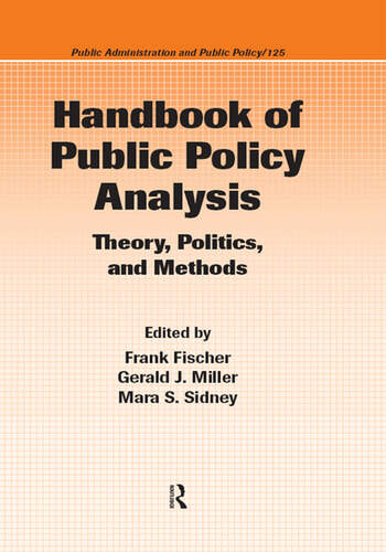 Handbook of Public Policy Analysis Theory, Politics, and Methods book cover