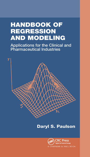 Handbook of Regression and Modeling Applications for the Clinical and Pharmaceutical Industries book cover