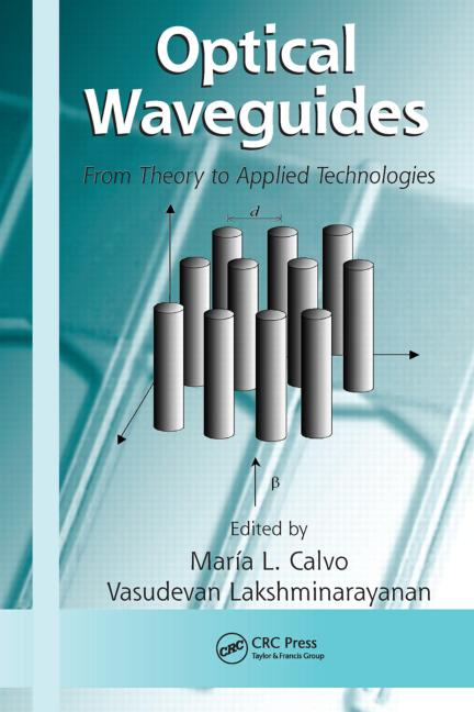 Optical Waveguides From Theory to Applied Technologies book cover