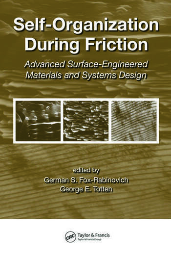 Self-Organization During Friction Advanced Surface-Engineered Materials and Systems Design book cover