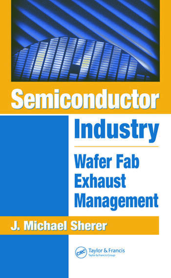 Semiconductor Industry Wafer Fab Exhaust Management book cover