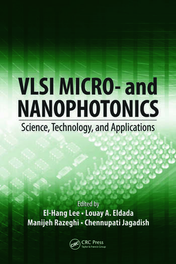 VLSI Micro- and Nanophotonics Science, Technology, and Applications book cover