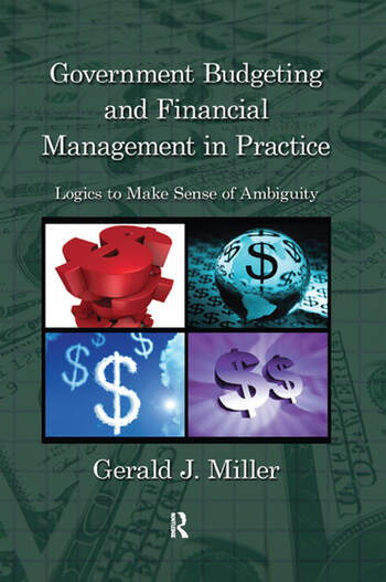 Government Budgeting and Financial Management in Practice Logics to Make Sense of Ambiguity book cover