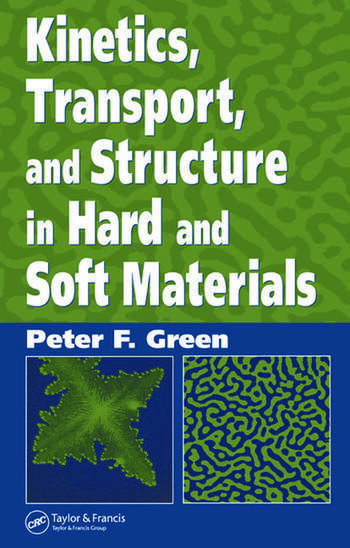 Kinetics, Transport, and Structure in Hard and Soft Materials book cover