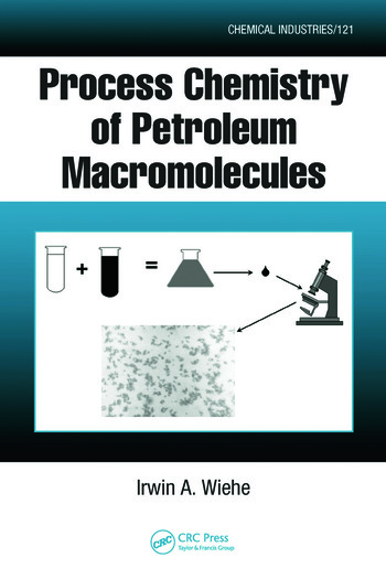 Process Chemistry of Petroleum Macromolecules book cover