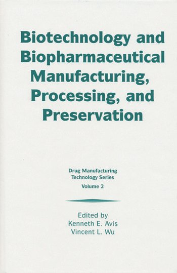 Biotechnology and Biopharmaceutical Manufacturing, Processing, and Preservation book cover