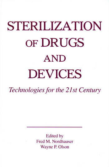 Sterilization of Drugs and Devices Technologies for the 21st Century book cover