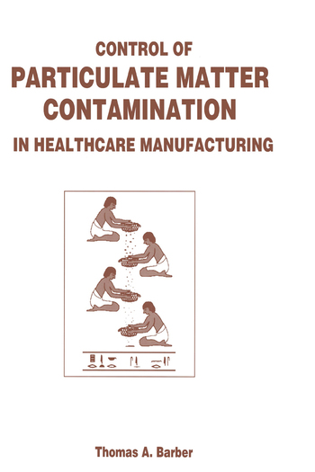 Control of Particulate Matter Contamination in Healthcare Manufacturing book cover