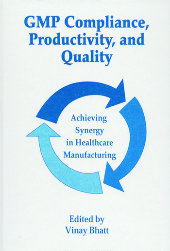 GMP Compliance, Productivity, and Quality Achieving Synergy in Healthcare Manufacturing book cover
