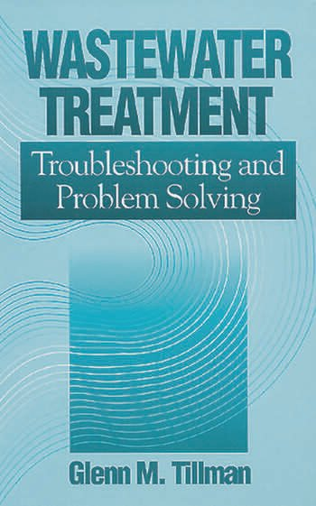 Wastewater Treatment Troubleshooting and Problem Solving book cover
