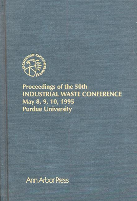 Proceedings of the 50th Industrial Waste Conference May 8, 9, 10, 1995 book cover