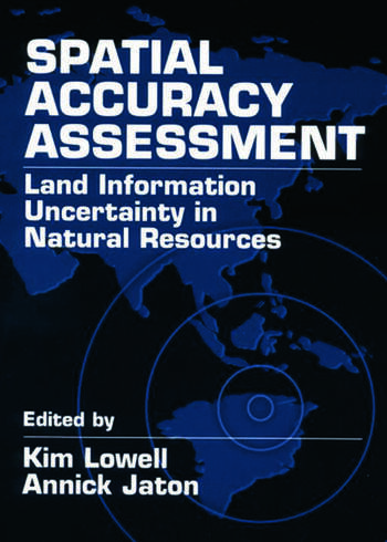 Spatial Accuracy Assessment Land Information Uncertainty in Natural Resources book cover