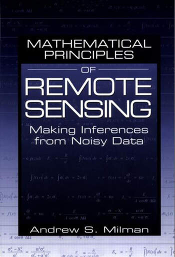 Mathematical Principles of Remote Sensing Making Inferences from Noisy Data book cover
