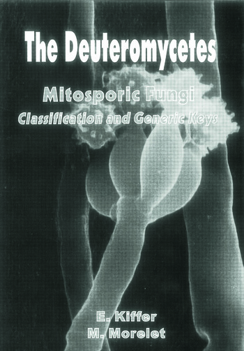 The Deuteromycetes - Mitosporic Fungi Classification and Generic Keys book cover