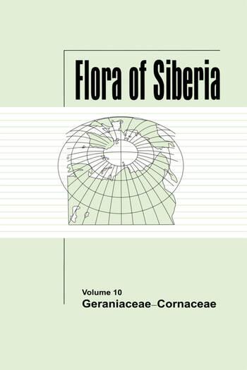 Flora of Siberia, Vol. 10 Geraniaceae-Cornaceae book cover