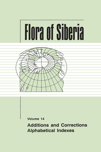 Flora of Siberia, Vol. 14 Additions and Corrections; Alphabetical Indexes book cover