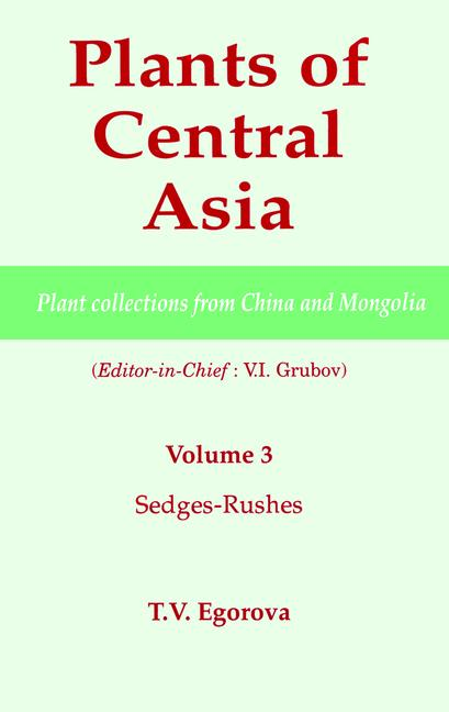 Plants of Central Asia - Plant Collection from China and Mongolia, Vol. 3 Sedges-Rushes book cover
