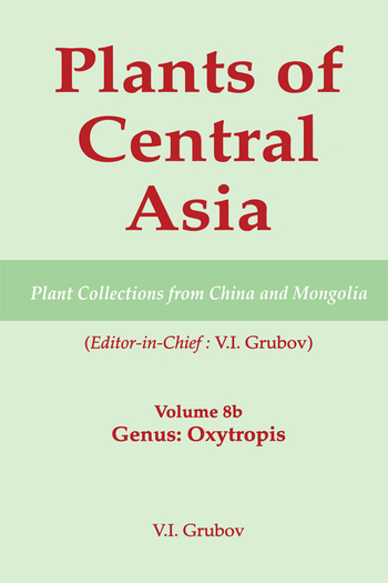 Plants of Central Asia - Plant Collection from China and Mongolia, Vol. 8b Legumes, Genus: Oxytropis book cover