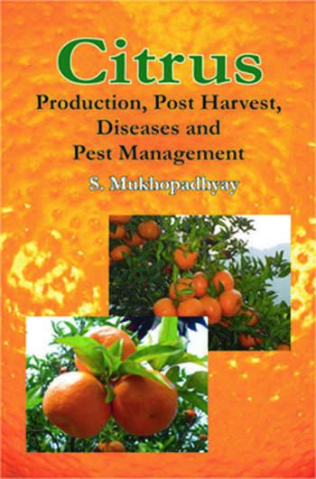 Citrus Production, Post Harvest, Disease and Pest Management book cover