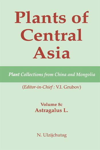 Plants of Central Asia - Plant Collection from China and Mongolia, Vol. 8c: Astragalus L. book cover