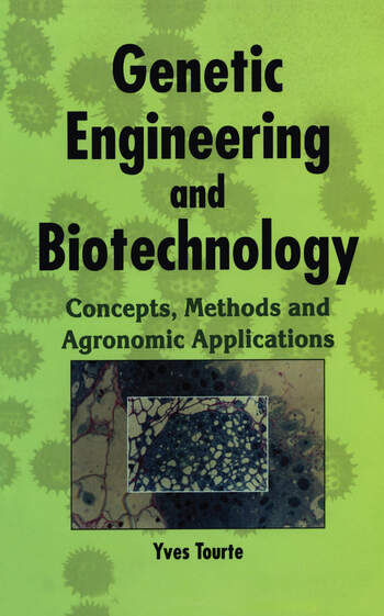 Genetic Engineering and Biotechnology Concepts, Methods and Agronomic Applications book cover