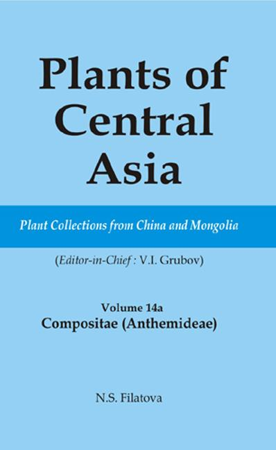 Plants of Central Asia - Plant Collection from China and Mongolia Vol. 14A Compositae (Anthemideae) book cover