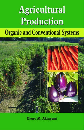 Agricultural Production Organic & Conventional Systems book cover